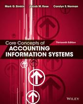Core Concepts of Accounting Information Systems, 13th Edition: Edition 13
