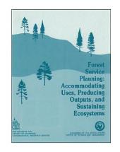 Forest Service planning : accommodating uses, producing outputs, and sustaining ecosystems.