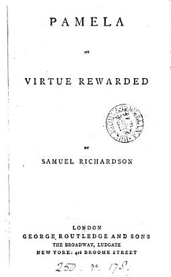 Pamela  or  Virtue rewarded  ed  by T  Archer   PDF