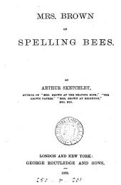 Mrs. Brown on spelling bees, by Arthur Sketchley