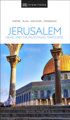 DK Eyewitness Jerusalem  Israel and the Palestinian Territories