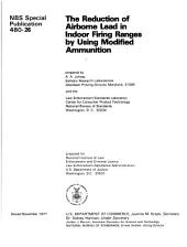 The reduction of airborne lead in indoor firing ranges by using modified ammunition: prepared for National Institute of Law Enforcement and Criminal Justice, Law Enforcement Assistance Administration, U.S. Department of Justice, Washington, Part 3