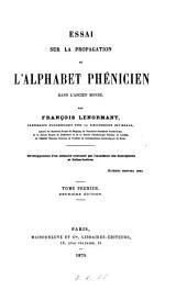 Essai sur la propagation de l'alphabet phénicien dans l'ancien monde ...