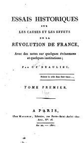 Essais historique sur les causes et les effets de la révolution de France: avec des notes sur quelques événmens et quelques institutions, Volume1