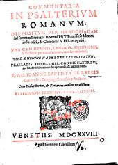 Commentaria in Psalterium Romanum, dispositum per hebdomadam ad formam breuiarij Romani Pij 5. pontificis maximi iussu editi, & Clementis 8. recogniti una cum hymnis, canticis, antiphonis ... r.p.d. Ioanne Baptista De Rubeis ..