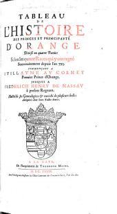 Tableau de l'Histoire des Princes et Principaute d'Orange ... depuis l'an 793 ... jusques à Frederich Henry de Nassau, à present regnant