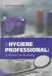 The Hygiene Professional: A Partner in Dentistry