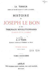 Histoire de Joseph Le Bon et des Tribunaux révolutionnaires d'Arras et de Cambrai: Volume2
