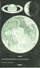 An Introduction to Astronomy: Designed as a Textbook for the Use of Students of Yale College