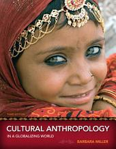 Cultural Anthropology in a Globalizing World: Edition 3
