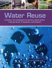 Water Reuse: Potential for Expanding the Nation's Water Supply Through Reuse of Municipal Wastewater