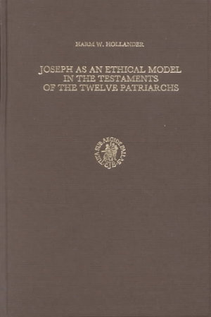 Joseph As an Ethical Model in the Testaments of the Twelve Patriarchs