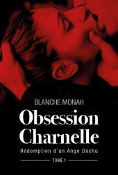 Obsession Charnelle: Rédemption d'un Ange Déchu, Volume1
