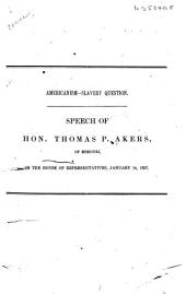 Americanism--slavery Question: Speech of Hon. Thomas P. Akers, of Missouri, in the House of Representatives, January 14, 1857