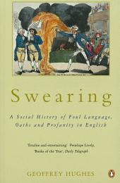 Swearing: A Social History of Foul Language, Oaths and Profanity in English