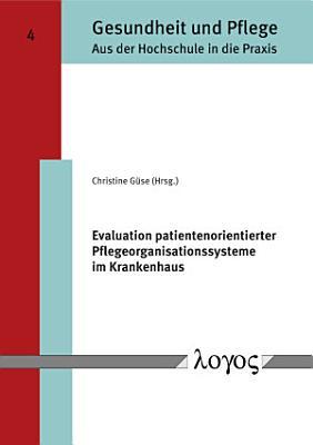 Evaluation patientenorientierter Pflegeorganisationssysteme im Krankenhaus PDF