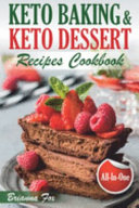 Keto Baking and Keto Dessert Recipes Cookbook