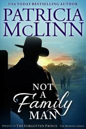 Not a Family Man: The Wedding Series (prequel to The Forgotten Prince)