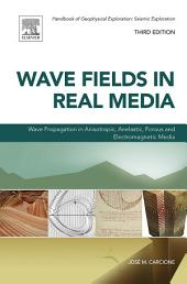 Wave Fields in Real Media: Wave Propagation in Anisotropic, Anelastic, Porous and Electromagnetic Media, Edition 3