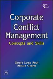 CORPORATE CONFLICT MANAGEMENT: Concepts and Skills
