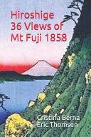 Hiroshige 36 Views of Mt Fuji 1858