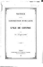 Notice sur la construction d'une carte de l'lle de Chypre