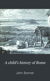 A Child's History of Rome: Volume 1