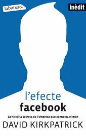L'efecte Facebook: La història secreta de l ́empresa que connecta el món