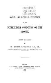 The Social and National Influence of the Domiciliary Condition of the People: Three Addresses