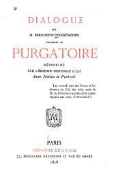 Dialogue de M. Bernardin Ochin, Senois, touchant le Purgatoire: réimprimé sur l'édition originale (1559) avec notice et portrait