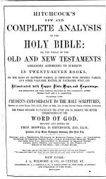 Hitchcock's New and Complete Analysis of the Holy Bible: Or, The Whole of the Old and New Testaments Arranged According to Subjects in Twenty-seven Books