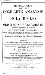 Hitchcock s New and Complete Analysis of the Holy Bible  Or  The Whole of the Old and New Testaments Arranged According to Subjects in Twenty seven Books PDF