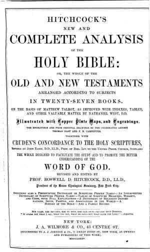 Hitchcock s New and Complete Analysis of the Holy Bible  Or  The Whole of the Old and New Testaments Arranged According to Subjects in Twenty seven Books