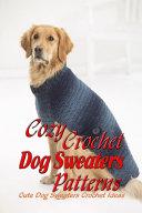 Cozy Crochet Dog Sweaters Patterns
