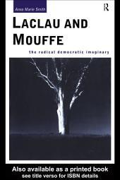 Laclau and Mouffe: The Radical Democratic Imaginary