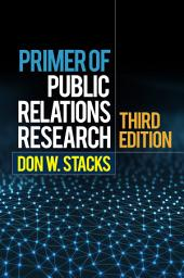 Primer of Public Relations Research, Third Edition: Edition 3