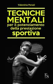 Tecniche mentali per il potenziamento della prestazione sportiva