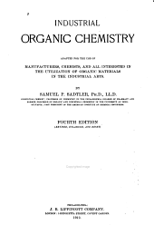 Industrial organic chemistry: adapted for the use of manufacturers, chemists, and all interested in the utilization of organic materials in the industrial arts