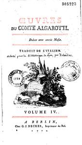 Oeuvres du comte Algarotti... traduit de l'italien. Volume I. [- : .]