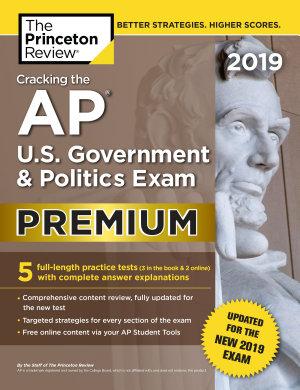 Cracking the AP U S  Government   Politics Exam 2019  Premium Edition