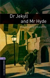 Dr Jekyll and Mr Hyde Level 4 Oxford Bookworms Library: Edition 3