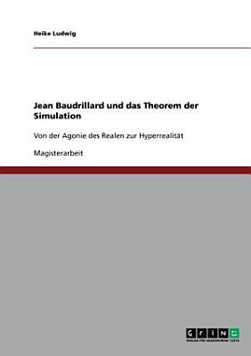 Jean Baudrillard und das Theorem der Simulation PDF