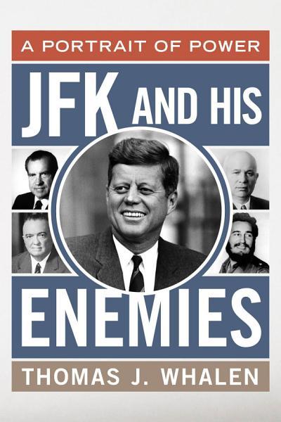 Download JFK and His Enemies Book