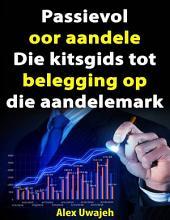 Passievol Oor Aandele: Die Kitsgids Tot Belegging Op Die Aandelemark