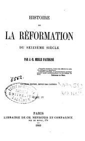 Histoire de la Réformation du seizième siècle: Volume4