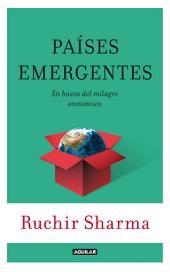 Países emergentes: En busca del milagro económico