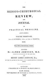 The Medico-chirurgical Review and Journal of Practical Medicine: Volume 36