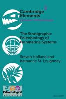 Elements of Paleontology  The Stratigraphic Paleobiology of Nonmarine Systems PDF