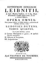 Opera omnia, nunc primum collecta ... studio Ludovici Dutens: Volume 4