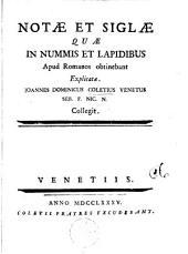 Notae et siglae quae in munmis et lapidibus apud Romanos obtinebant explicatae